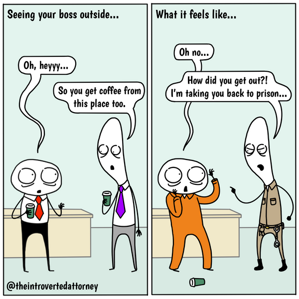 Funny and relatable comic for the lawyer who knows the dreaded feeling of encountering their boss outside the office. Visit The Introverted Attorney for humorous and sarcastic lawyer comics, content, and gifts.