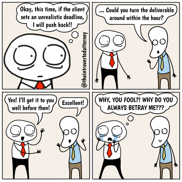 Funny and relatable comic for the lawyer who has to deal with self sabotage when over promising on deadlines.. Visit The Introverted Attorney for humorous and sarcastic lawyer comics, content, and gifts.