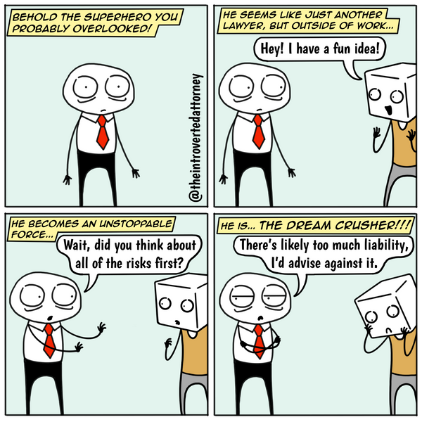 Funny and relatable comic for the lawyer who has a knack for spotting risks everywhere, even after work hours. Visit The Introverted Attorney for humorous and sarcastic lawyer comics, content, and gifts.