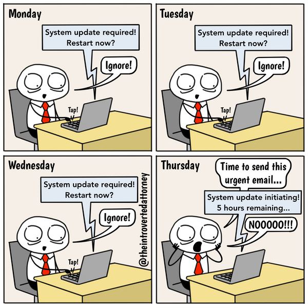 Funny and relatable comic for the lawyer who knows the horror of seeing the required system update initiate after all of his or her skips have been used to postpone it. Visit The Introverted Attorney for humorous and sarcastic lawyer comics, content, and gifts.