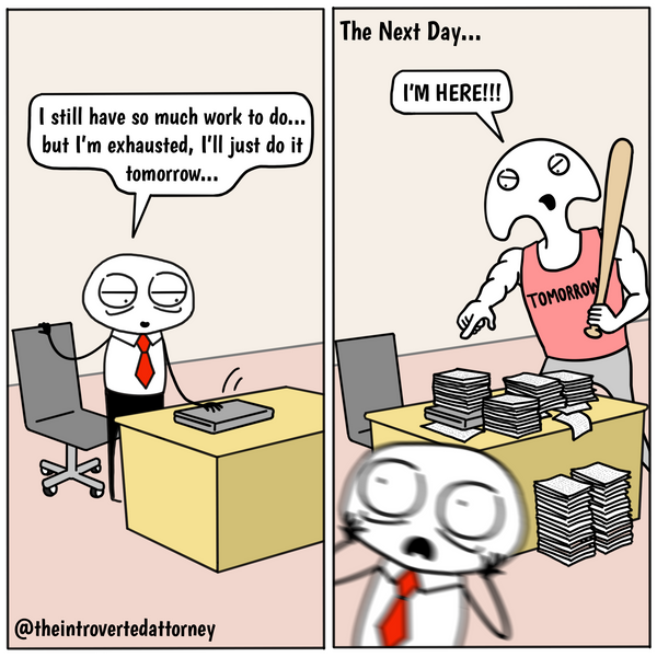 Funny and relatable comic for the lawyer who has procrastinated and dreads the day that when his or her work is finally due. Visit The Introverted Attorney for humorous and sarcastic lawyer comics, content, and gifts.
