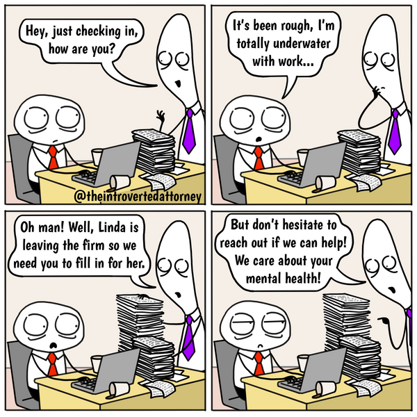 Funny and relatable comic for the lawyer who has ever gotten more work after expressing that he or she has too much work. Visit The Introverted Attorney for humorous and sarcastic lawyer comics, content, and gifts.