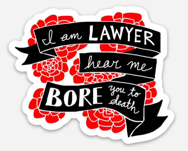 I am LAWYER, hear me BORE you to death | Funny Lawyer Die Cut Vinyl Sticker | Best Attorney Gifts