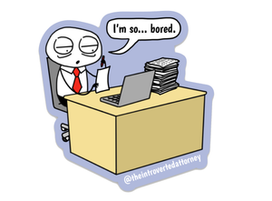 I'm So Bored | Funny Lawyer Die Cut Sticker | Vinyl Laptop Sticker for Lawyers | Best Attorney Gifts | The Introverted Attorney