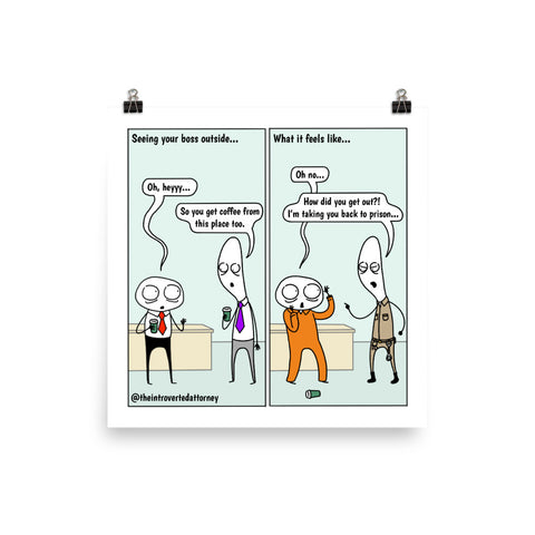 Seeing Your Boss Outside | Best Lawyer Law Firm Gifts | Law Comic Print | Funny Gifts for Attorneys