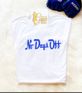 Men's - No Days Off - Tee