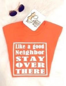 Like a Good Neighbor - Tee