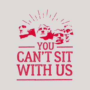 You Can't Sit With Us | White