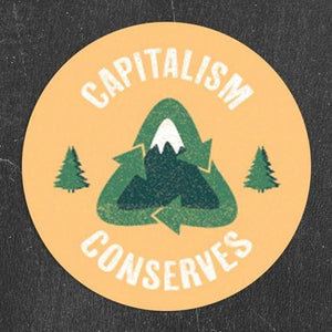 Capitalism Conserves | Sticker