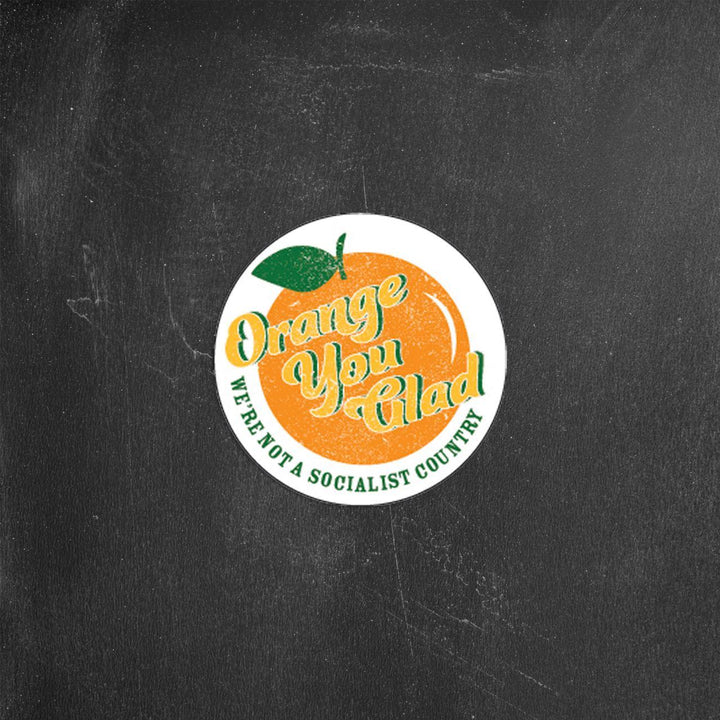 Orange You Glad | Sticker