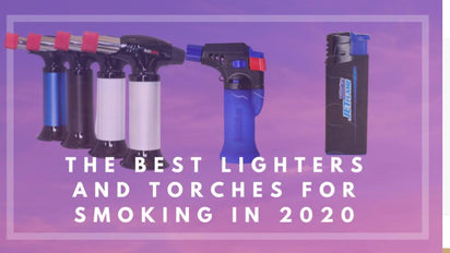The Best Lighters and Torches for Smoking in 2020