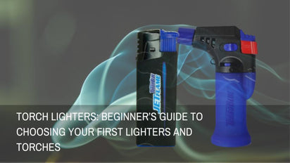 Torch Lighters: Beginner's Guide to Choosing Your First Lighters And Torches