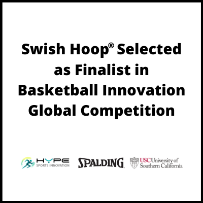 Swish Hoop Global Basketball Innovation Competition Finalist