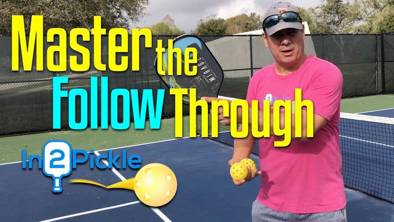 Master the Pickleball Follow Through