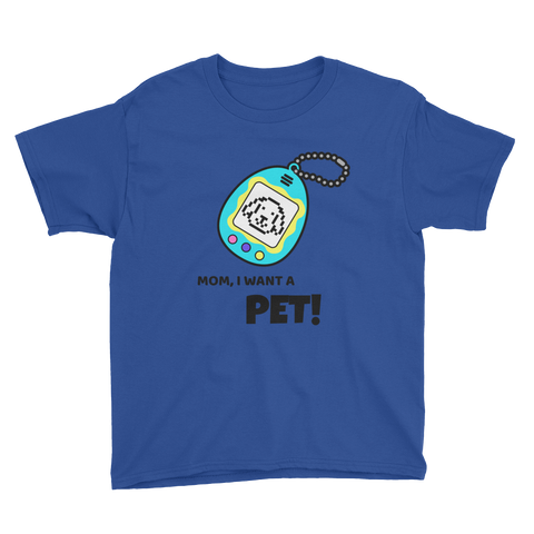 MOM, I want a PET Youth T-Shirt - Juger Shop