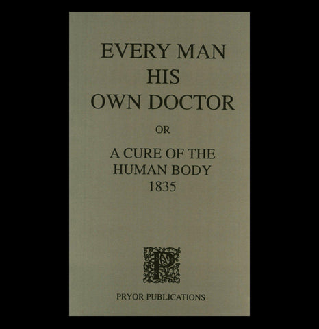 Every Man His Own Doctor-Books-Pryor Publications-PaxtonGate