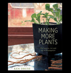 Making More Plants: The Science, Art, and Joy of Propagation - PaxtonGate