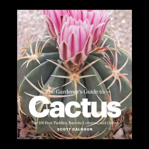 The Gardener's Guide to Cactus: The 100 Best Paddles, Barrels, Columns, and Globes-Books-Workman Publishing Co.-PaxtonGate