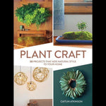 Plant Craft: 30 Projects That Add Natural Style to Your Home-Books-Workman Publishing Co.-PaxtonGate