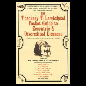 Thackery T. Lambshead Pocket Guide to Eccentric and Discredited Diseases - PaxtonGate