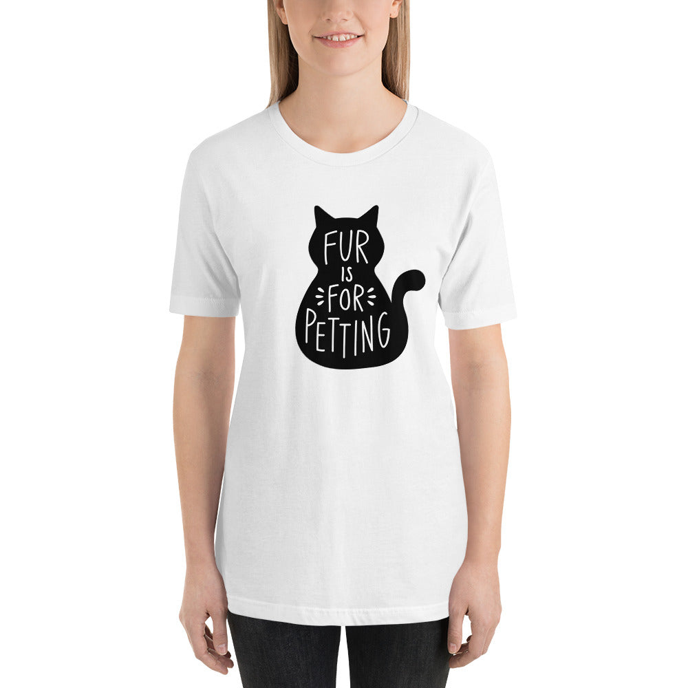 Fur is for Petting Unisex T-shirt (4 color options)