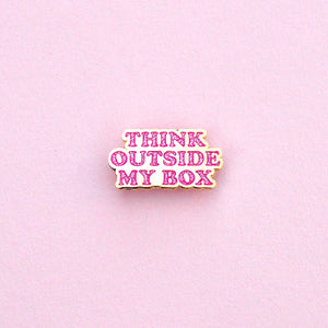 Think Outside My Box Enamel Pin