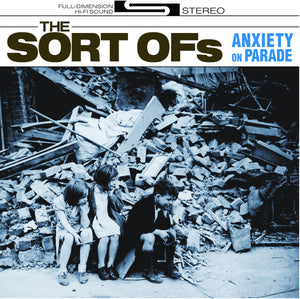 THE SORT OFs: Anxiety on Parade (CD)