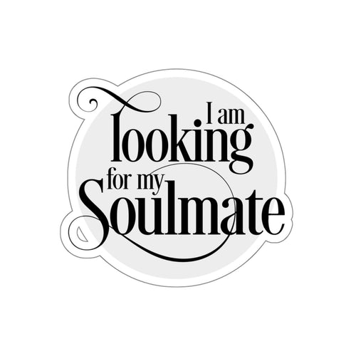 Looking For My Soulmate Sticker