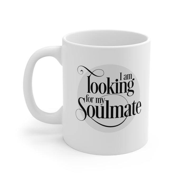 Looking For My Soulmate Ceramic Mug