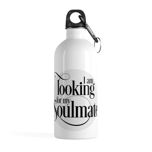Looking For My Soulmate Stainless Steel Water Bottle