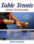 Table Tennis: Steps to Success (Steps to Success Sports Series)