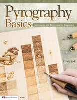 Pyrography Basics: Techniques and Exercises for Beginners (Fox Chapel Publishing) Skill-Building Step-by-Step Instructions & Patterns with Temperature, Time, Texture & Layering Advice from Lora Irish