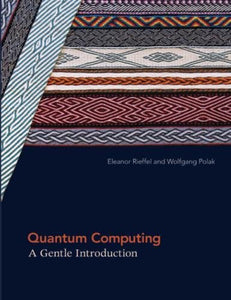 Quantum Computing: A Gentle Introduction (Scientific and Engineering Computation)
