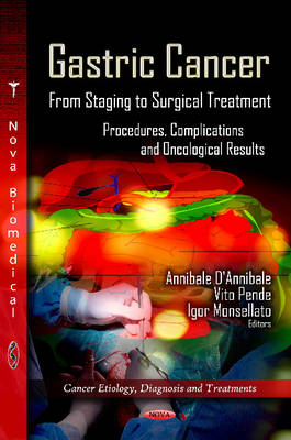 Gastric Cancer: From Staging to Surgical Treatment, Procedures, Complications and Oncological Results (Cancer Etiology Diagnosis and Treatments)
