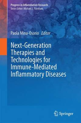Next-Generation Therapies and Technologies for Immune-Mediated Inflammatory Diseases (Progress in Inflammation Research)