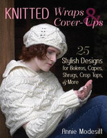 Knitted Wraps & Cover-Ups: 24 Stylish Designs for Boleros, Capes, Shrugs, Crop Tops, & More