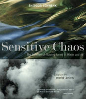 SENSITIVE CHAOS. The Creation of Flowing Forms in Water and Air. Preface by Jacques Cousteau. Rudolf Steiner Press. 01/09/2008.