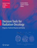 Decision Tools for Radiation Oncology: Prognosis, Treatment Response and Toxicity (Medical Radiology)