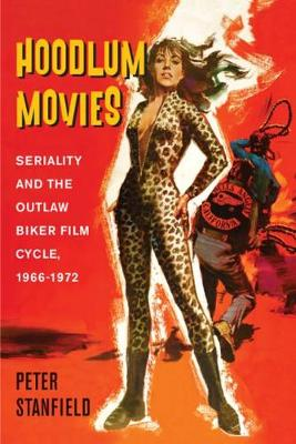 Hoodlum Movies: Seriality and the Outlaw Biker Film Cycle, 1966-1972