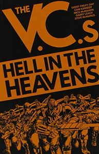 The V.C.'s: Hell in the Heavens