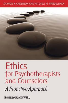 Ethics for Psychotherapists and Counselors: A Proactive Approach