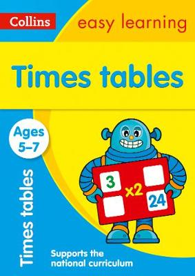 Collins Easy Learning Age 5-7 — Times Tables Ages 5-7: New Edition