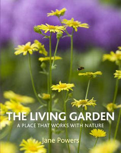 The Living Garden: A Place that Works with Nature