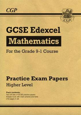 New GCSE Maths Edexcel Practice Papers: Higher - For the Grade 9-1 Course