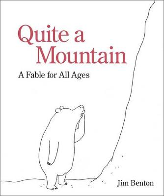 Quite a Mountain: A Fable for All Ages