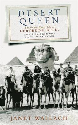 Desert Queen: The Extraordinary Life of Gertrude Bell (Phoenix Giants)