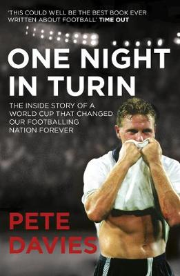 One Night in Turin: The Inside Story of a World Cup That Changed Our Footballing Nation Forever