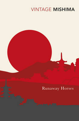 Runaway Horses (The Sea of Fertility)