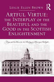 Artful Virtue: The Interplay of the Beautiful and the Good in the Scottish Enlightenment