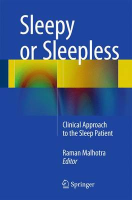 Sleepy or Sleepless: Clinical Approach to the Sleep Patient